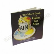 Idiot's Guide to Cakes for Men