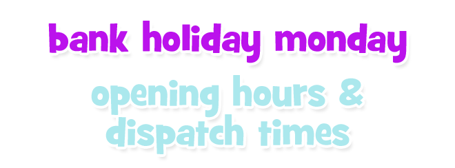 easter bank holiday opening hours and dispatch times